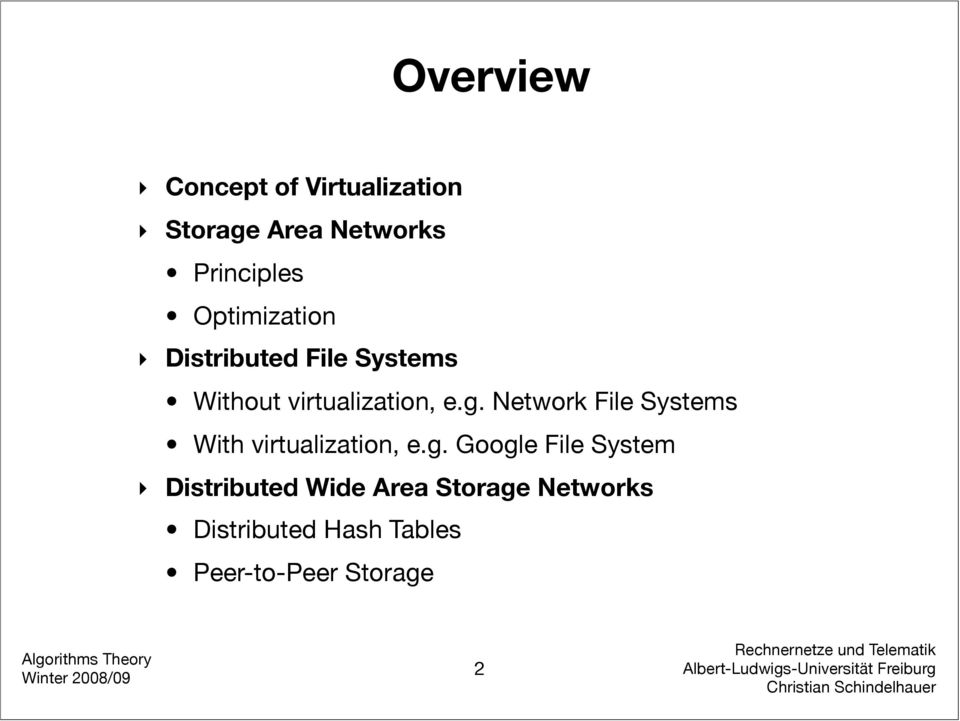 Network File Systems With virtualization, e.g.