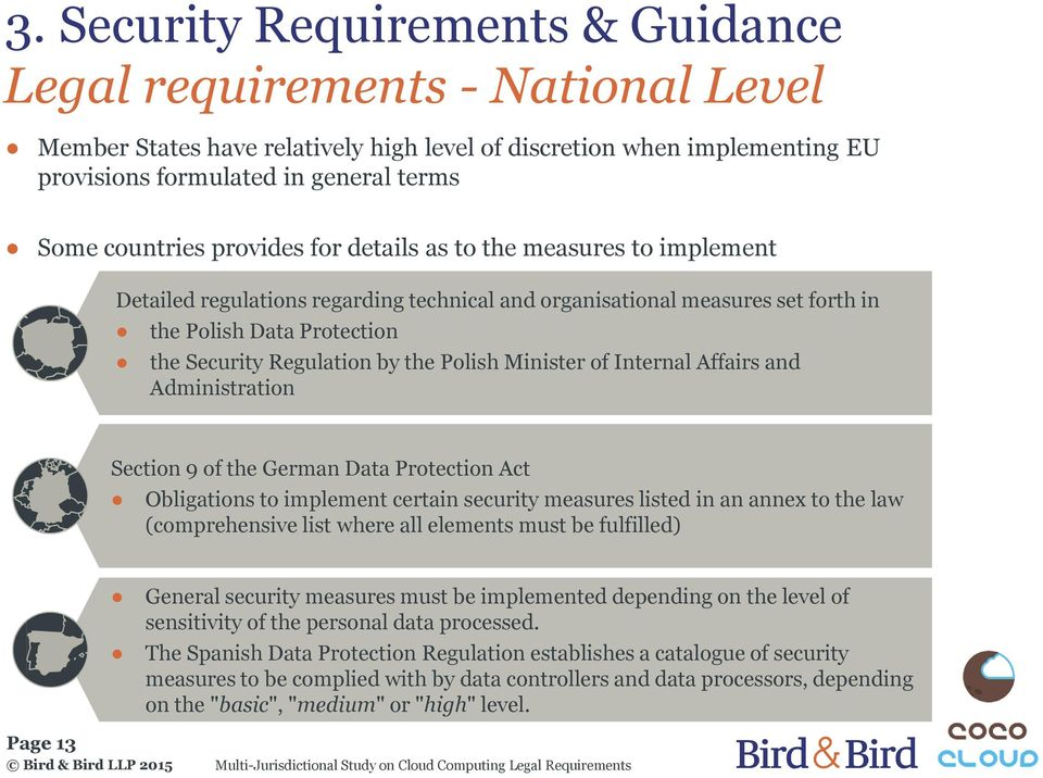 the Polish Minister of Internal Affairs and Administration Section 9 of the German Data Protection Act Obligations to implement certain security measures listed in an annex to the law (comprehensive