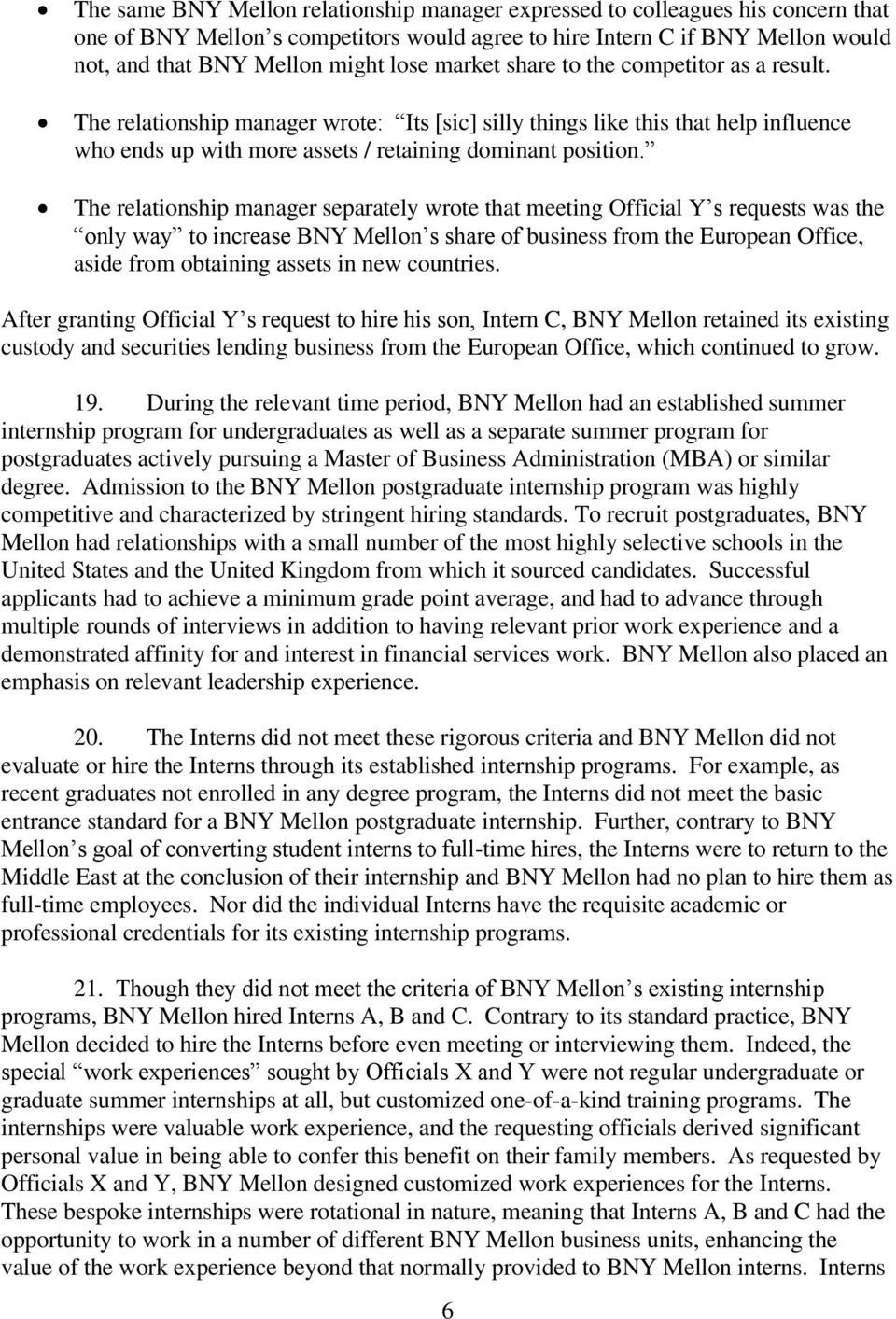 The relationship manager separately wrote that meeting Official Y s requests was the only way to increase BNY Mellon s share of business from the European Office, aside from obtaining assets in new