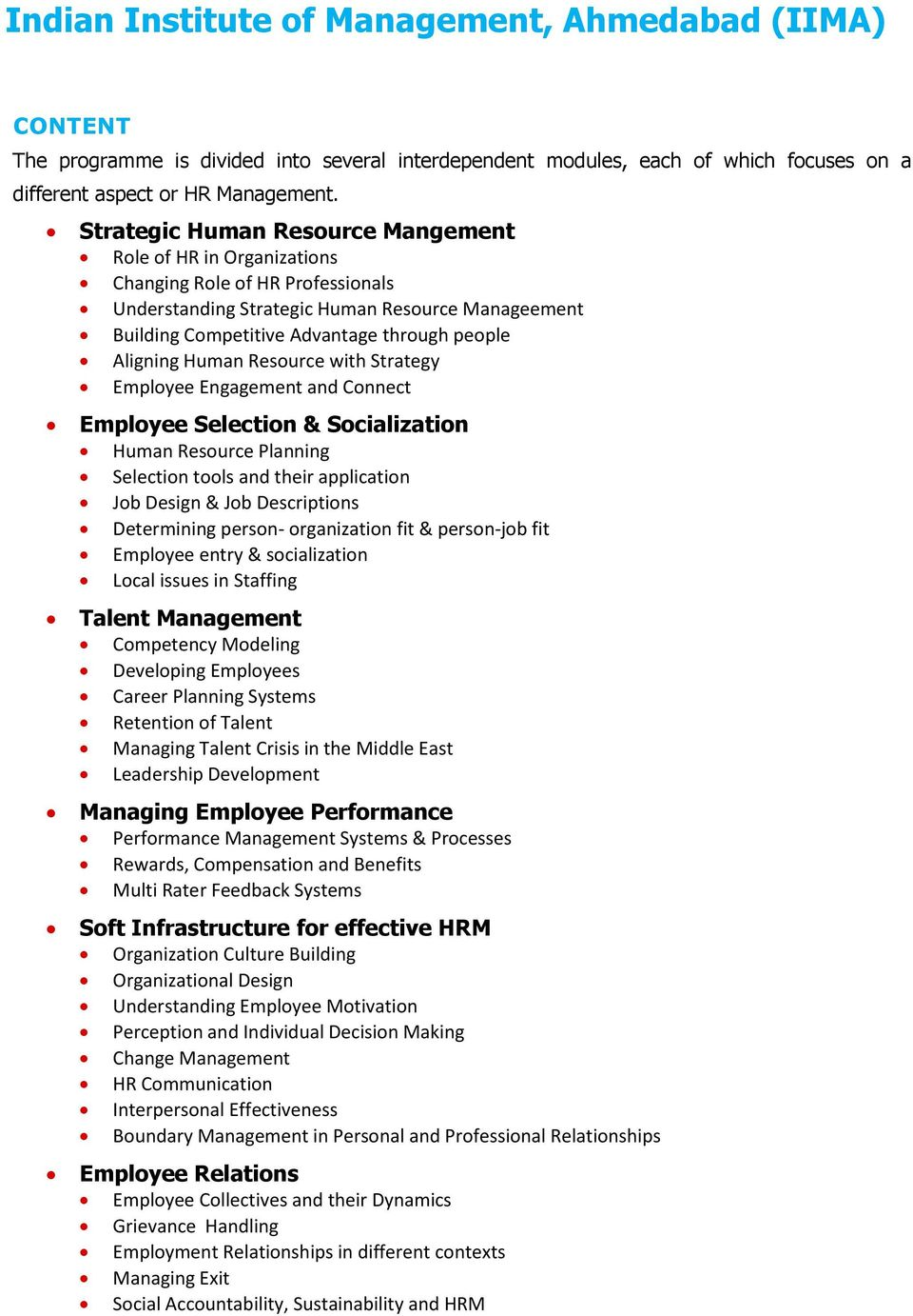 Aligning Human Resource with Strategy Employee Engagement and Connect Employee Selection & Socialization Human Resource Planning Selection tools and their application Job Design & Job Descriptions