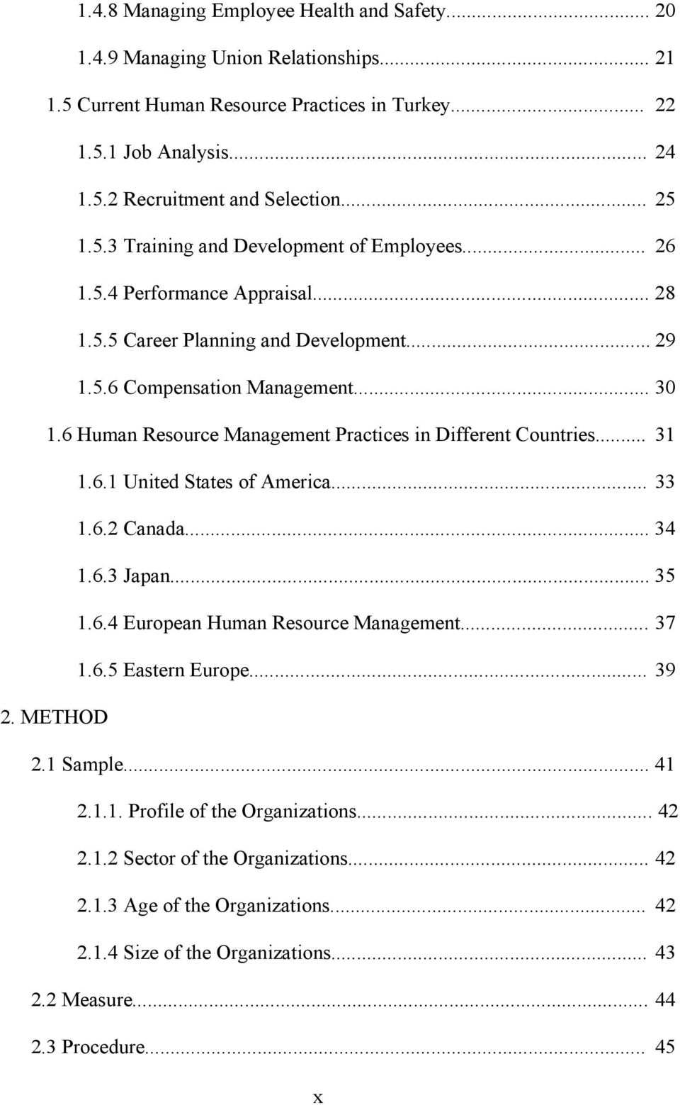 6 Human Resource Management Practices in Different Countries... 31 1.6.1 United States of America... 33 1.6.2 Canada... 34 1.6.3 Japan... 35 1.6.4 European Human Resource Management... 37 1.6.5 Eastern Europe.