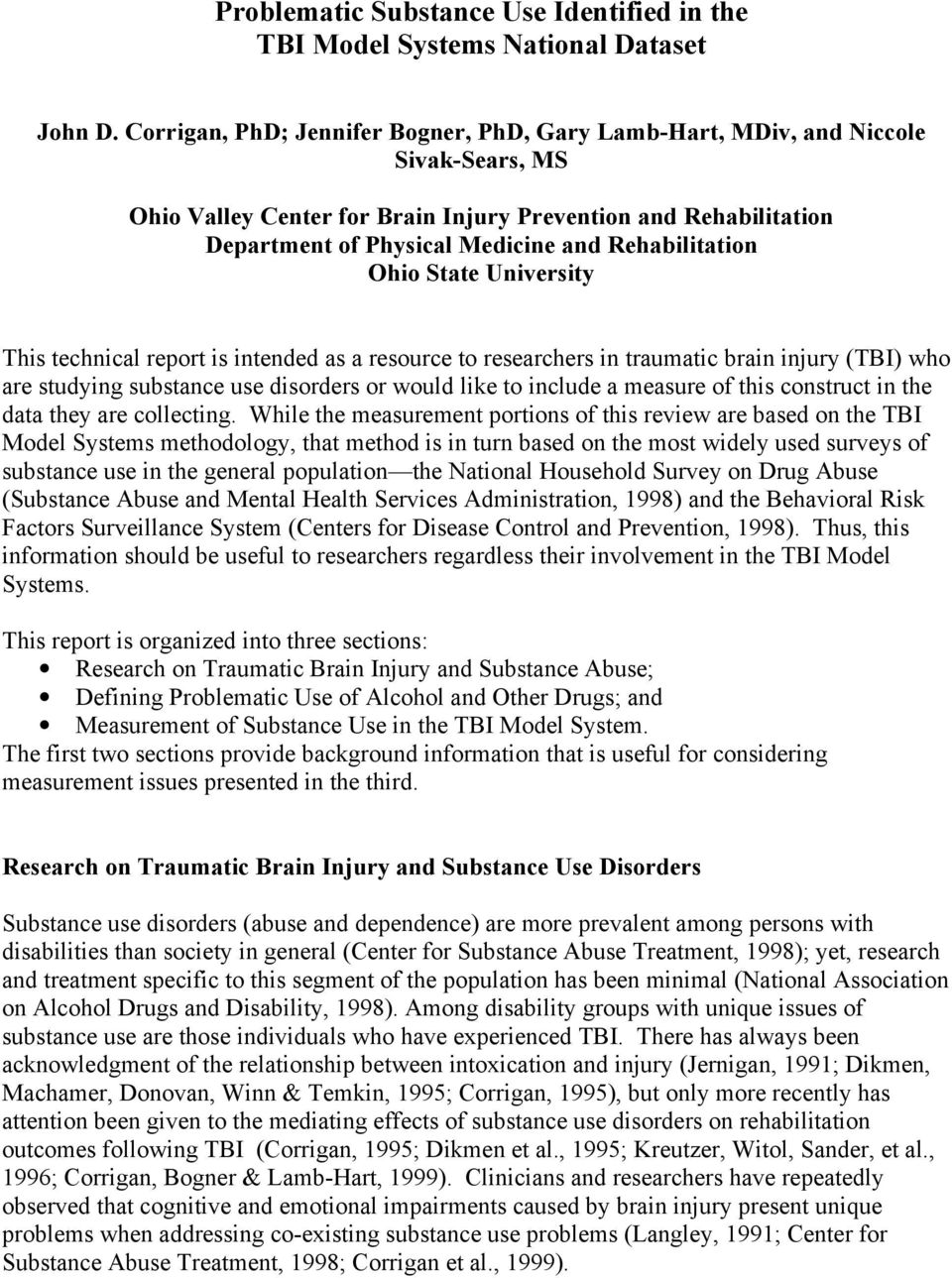 Rehabilitation Ohio State University This technical report is intended as a resource to researchers in traumatic brain injury (TBI) who are studying substance use disorders or would like to include a