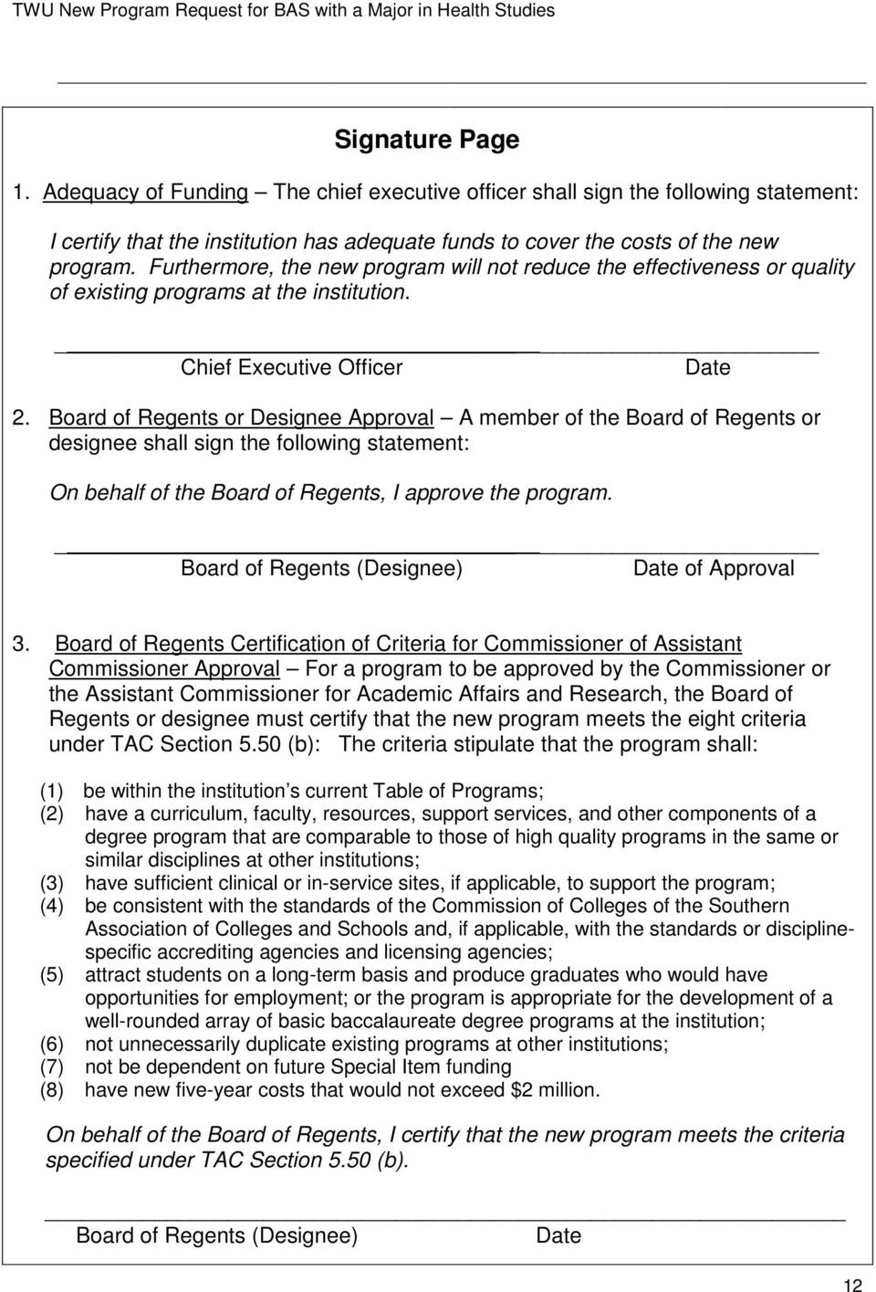 Board of Regents or Designee Approval A member of the Board of Regents or designee shall sign the following statement: On behalf of the Board of Regents, I approve the program.