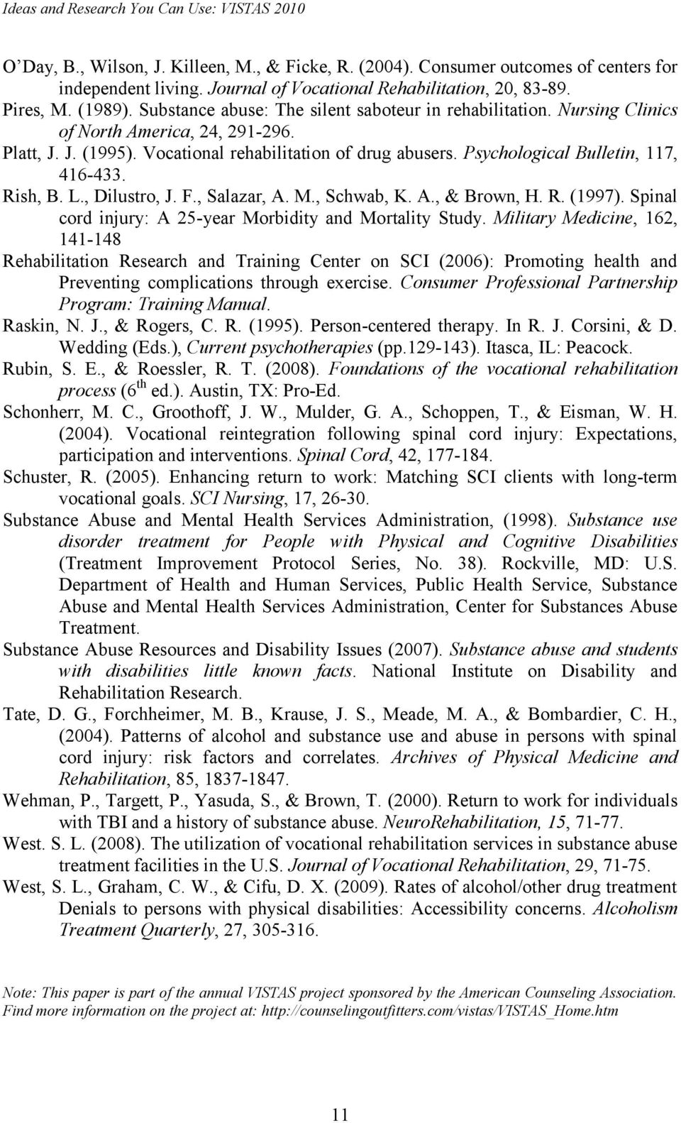 Psychological Bulletin, 117, 416-433. Rish, B. L., Dilustro, J. F., Salazar, A. M., Schwab, K. A., & Brown, H. R. (1997). Spinal cord injury: A 25-year Morbidity and Mortality Study.