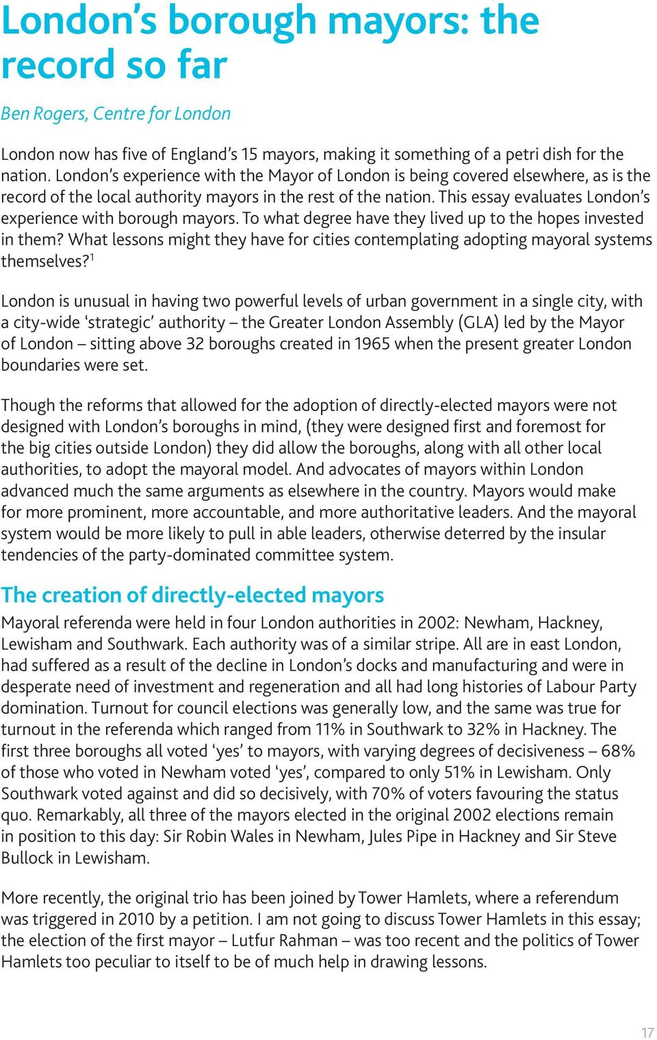 This essay evaluates London s experience with borough mayors. To what degree have they lived up to the hopes invested in them?
