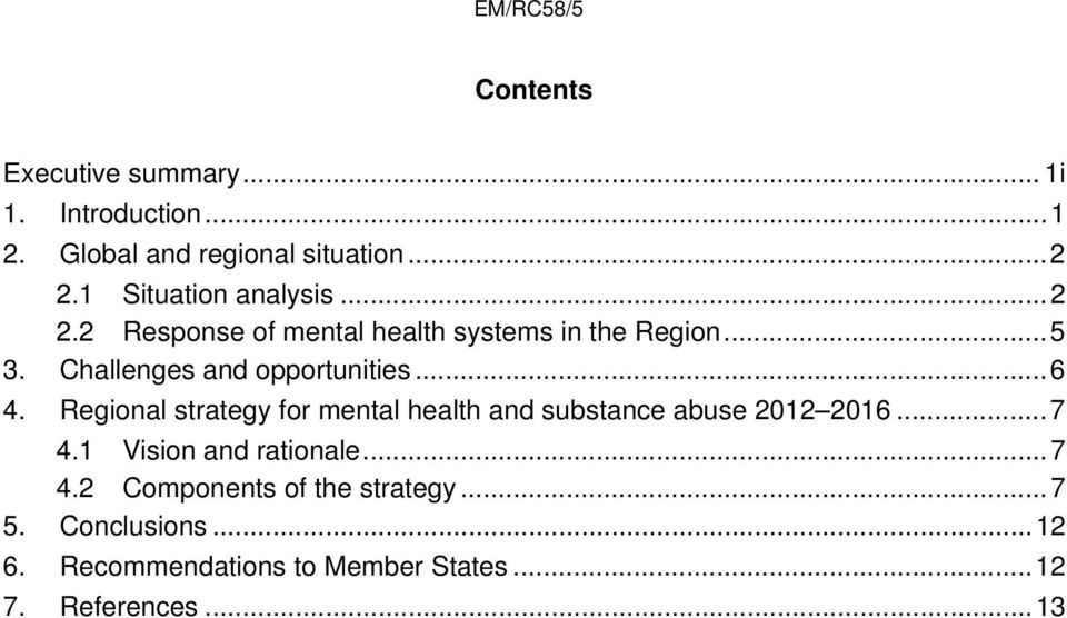 Challenges and opportunities... 6 4. Regional strategy for mental health and substance abuse 2012 2016... 7 4.