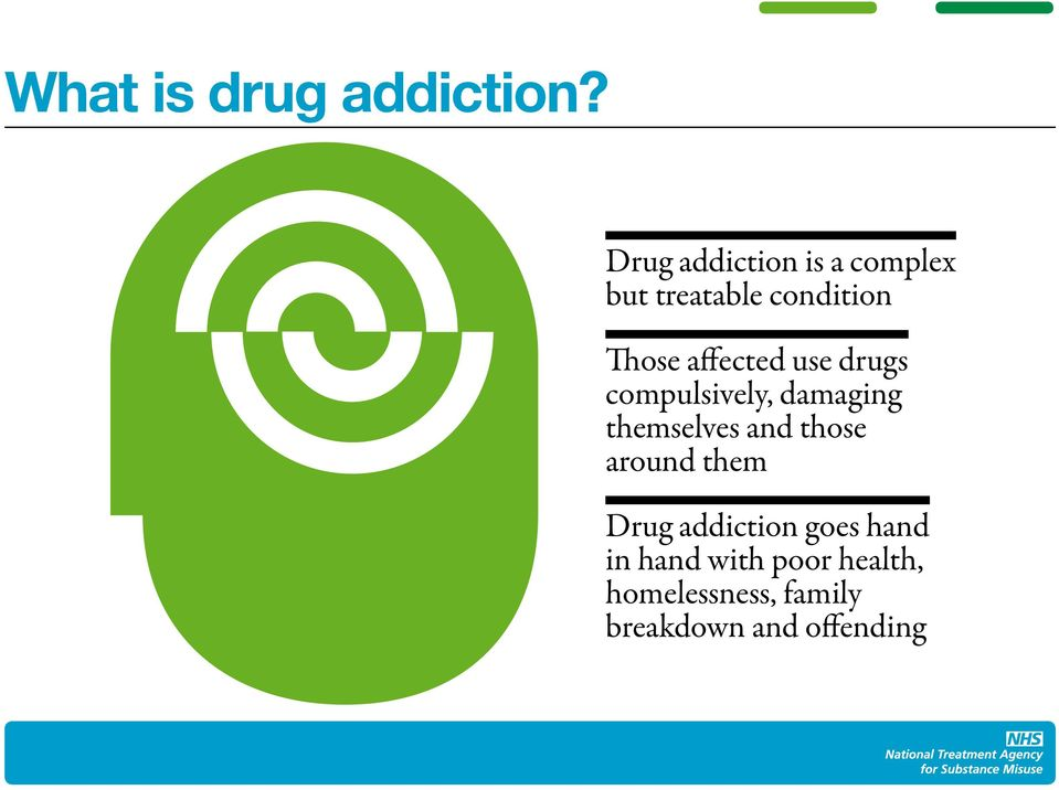 affected use drugs compulsively, damaging themselves and those