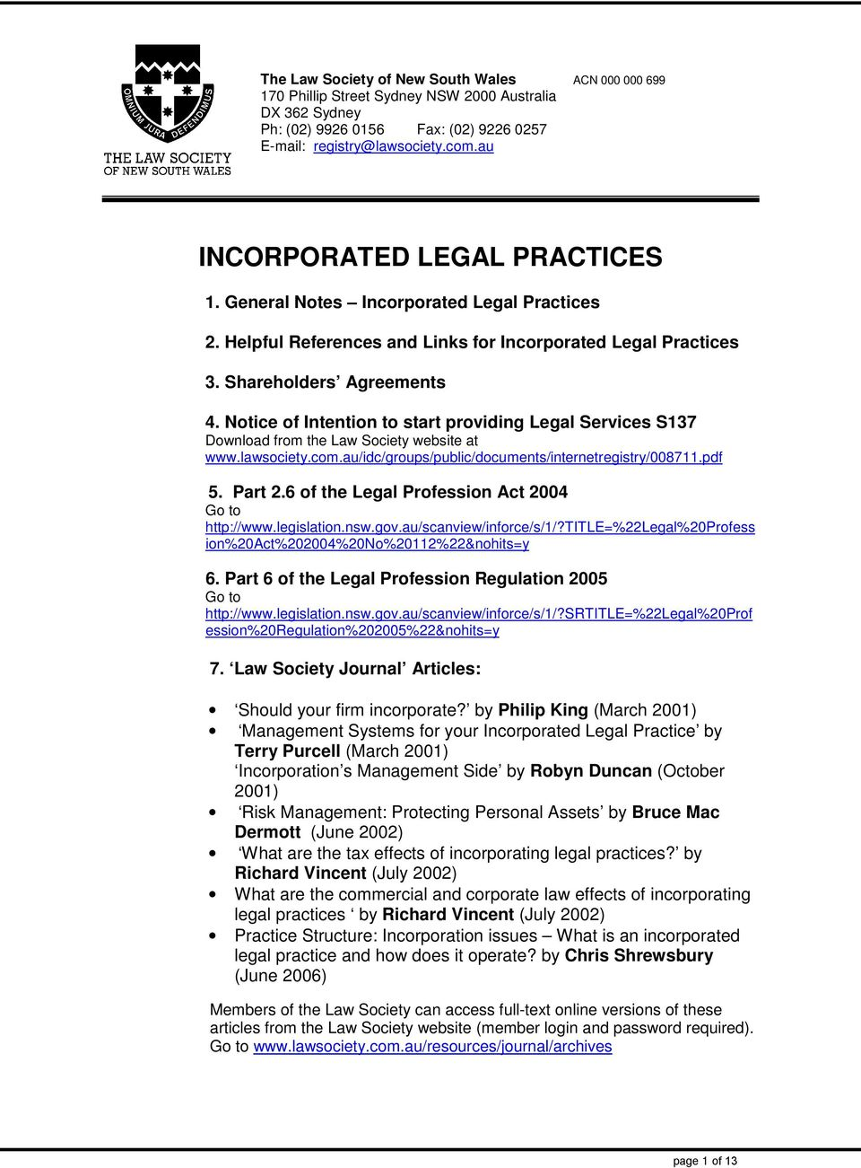 Notice of Intention to start providing Legal Services S137 Download from the Law Society website at www.lawsociety.com.au/idc/groups/public/documents/internetregistry/008711.pdf 5. Part 2.