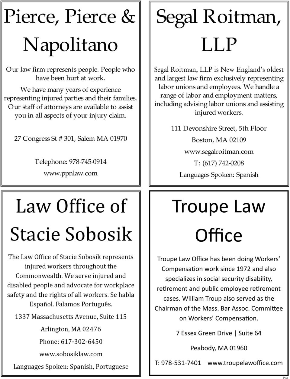 com Segal Roitman, LLP Segal Roitman, LLP is New England s oldest and largest law firm exclusively representing labor unions and employees.