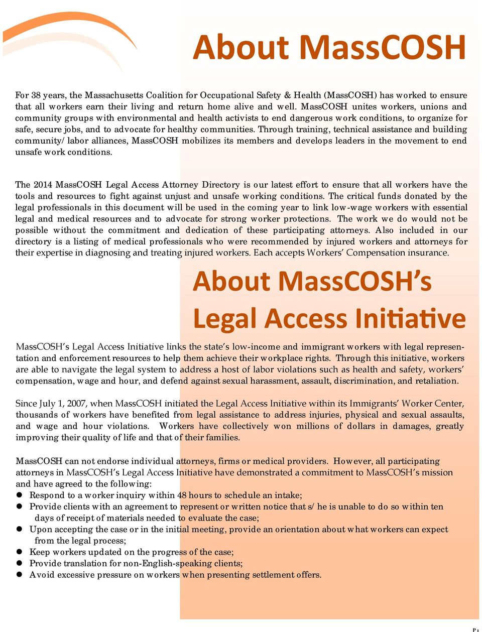 communities. Through training, technical assistance and building community/labor alliances, MassCOSH mobilizes its members and develops leaders in the movement to end unsafe work conditions.