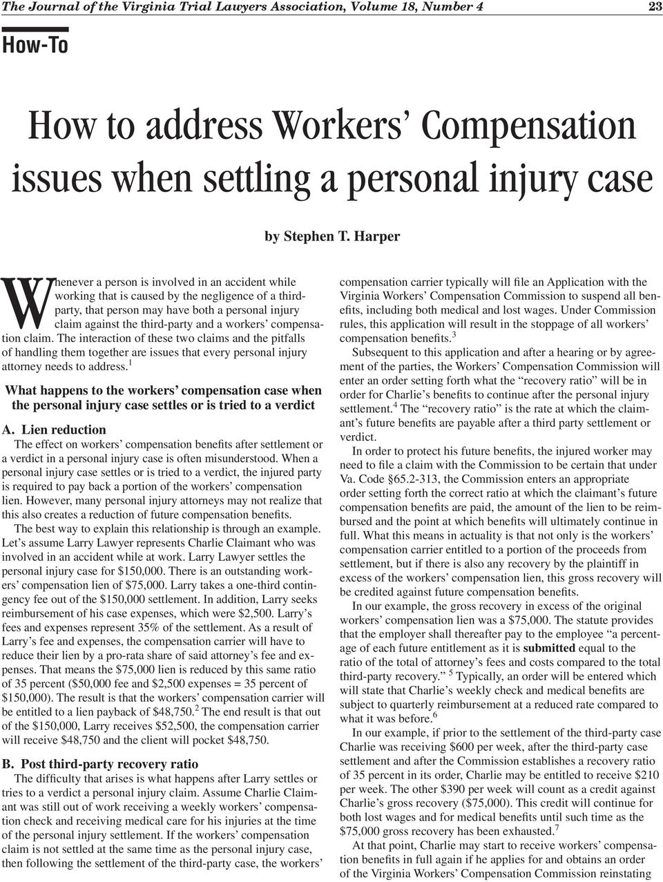 workers compensation claim. The interaction of these two claims and the pitfalls of handling them together are issues that every personal injury attorney needs to address.
