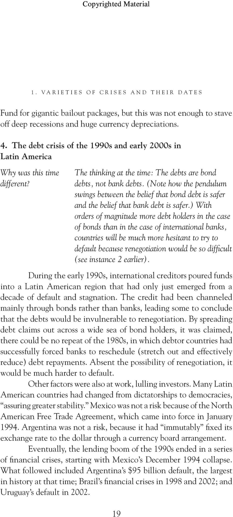 (Note how the pendulum swings between the belief that bond debt is safer and the belief that bank debt is safer.