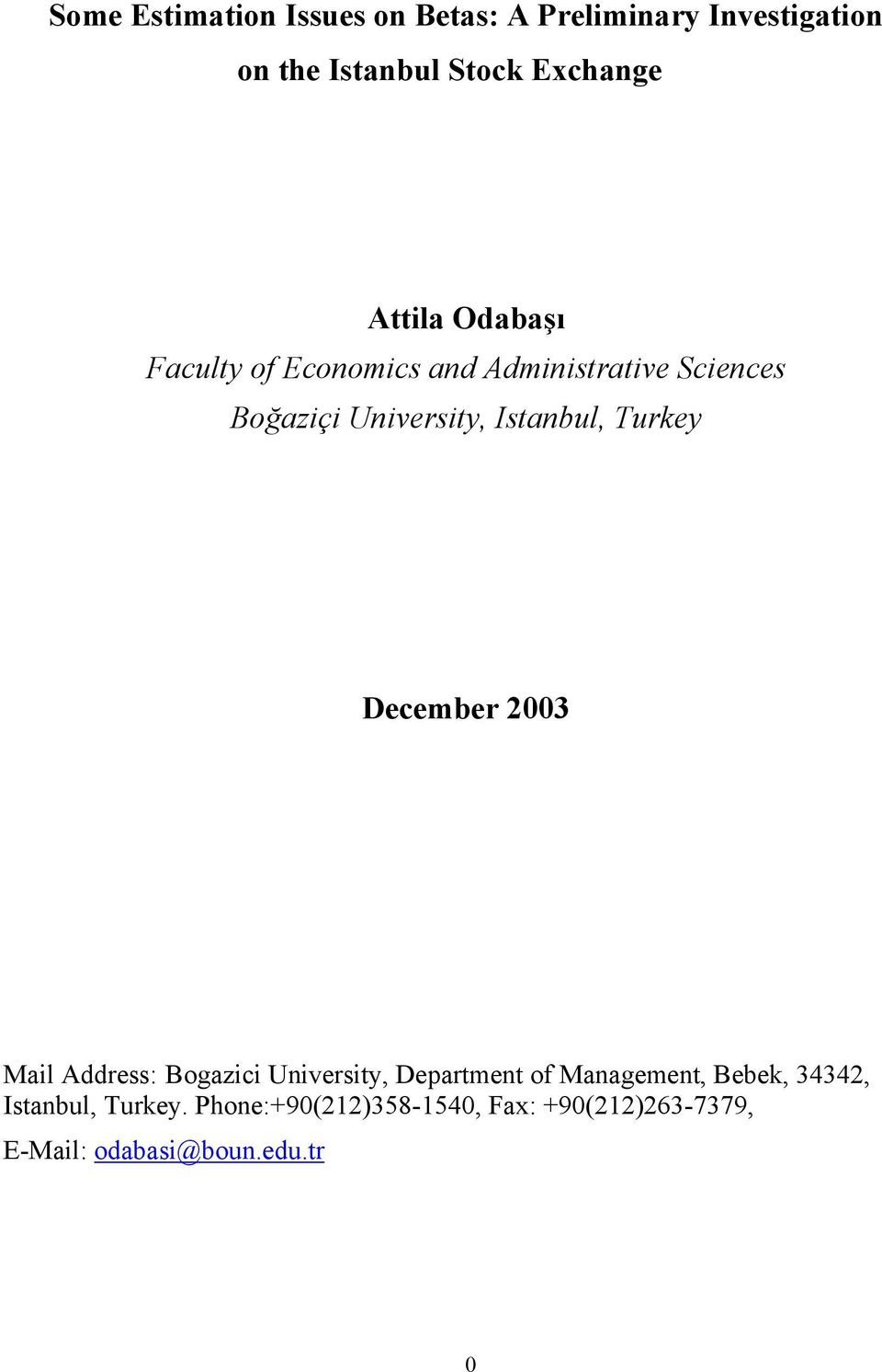Turkey December 2003 Mail Address: Bogazici University, Department of Management, Bebek,