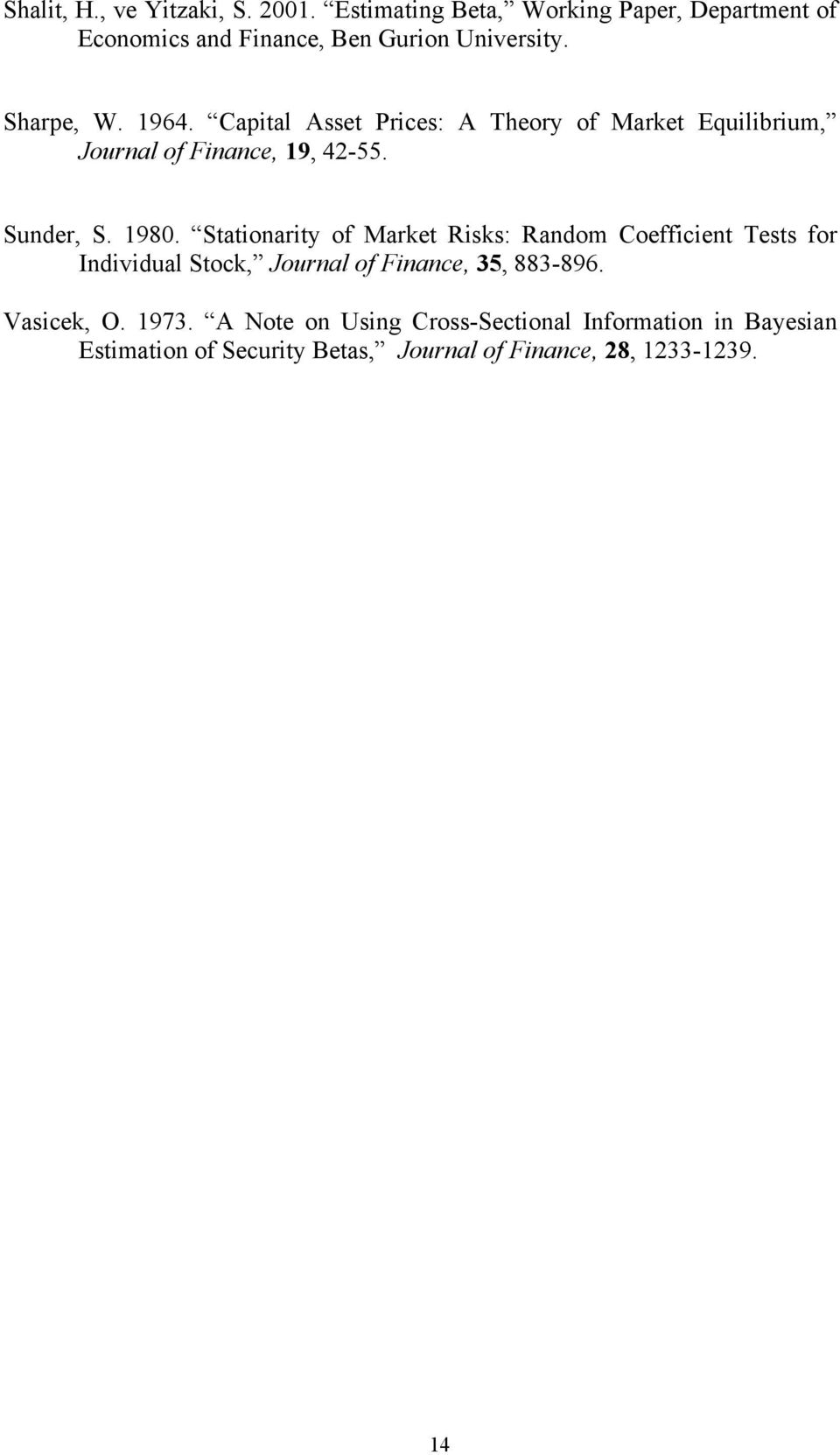 Stationarity of Market Risks: Random Coefficient Tests for Individual Stock, Journal of Finance, 35, 883-896. Vasicek, O.