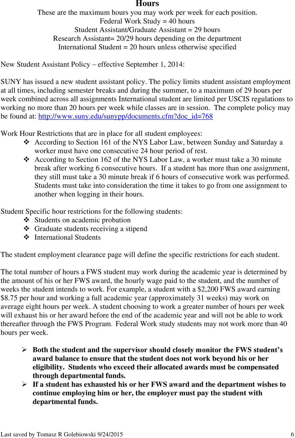 New Student Assistant Policy effective September 1, 2014: SUNY has issued a new student assistant policy.