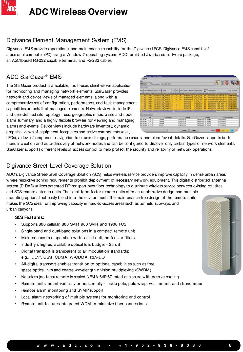 ADC StarGazer EMS The StarGazer product is a scalable, multi-user, client-server application for monitoring and managing network elements.