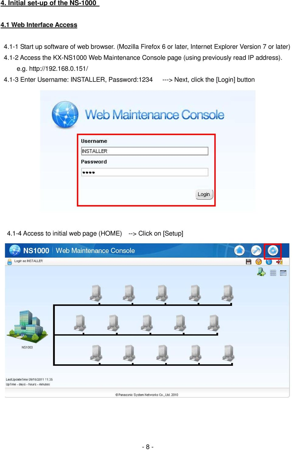 1-2 Access the KX-NS1000 Web Maintenance Console page (using previously read IP address). e.g. http://192.