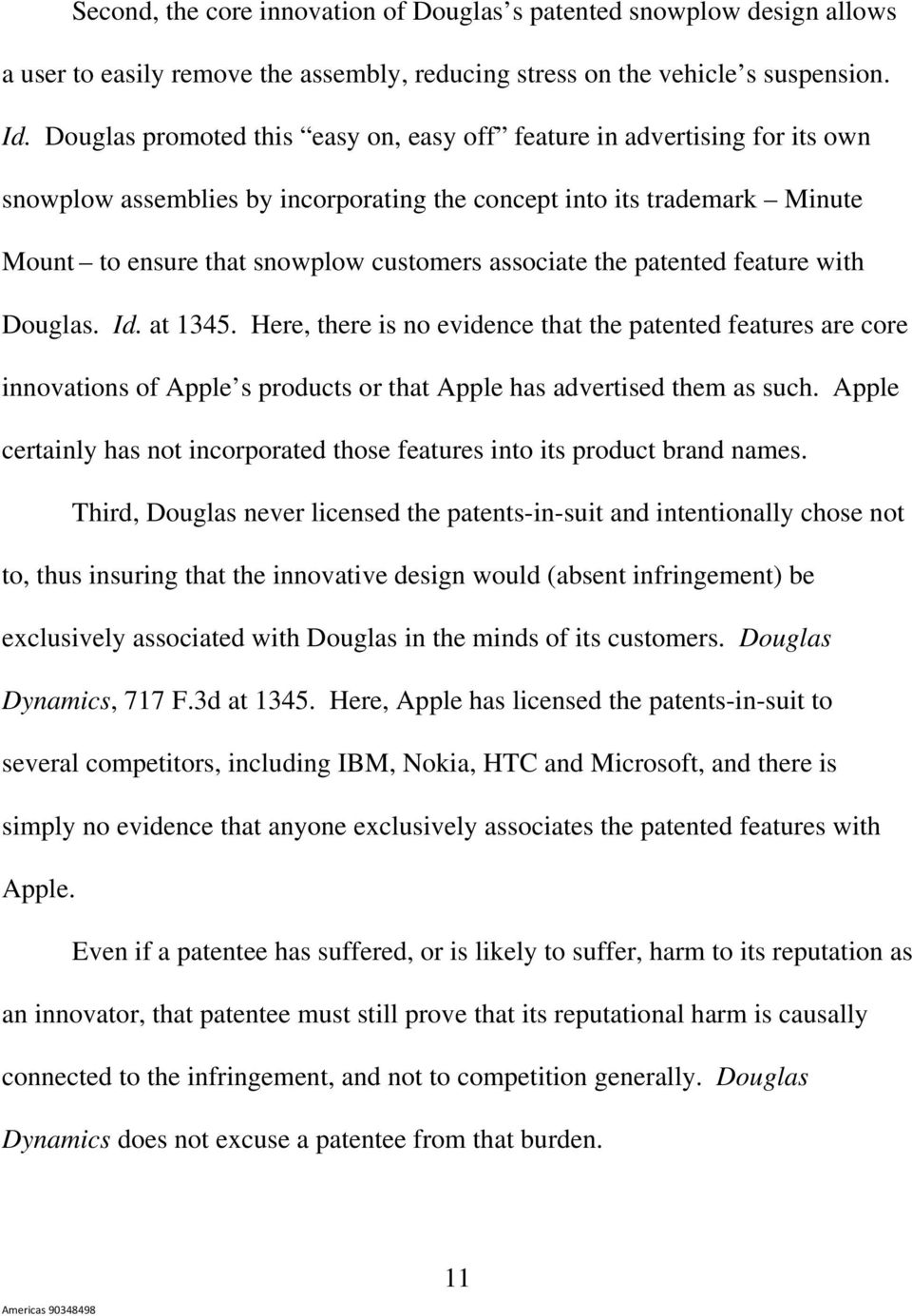 the patented feature with Douglas. Id. at 1345. Here, there is no evidence that the patented features are core innovations of Apple s products or that Apple has advertised them as such.