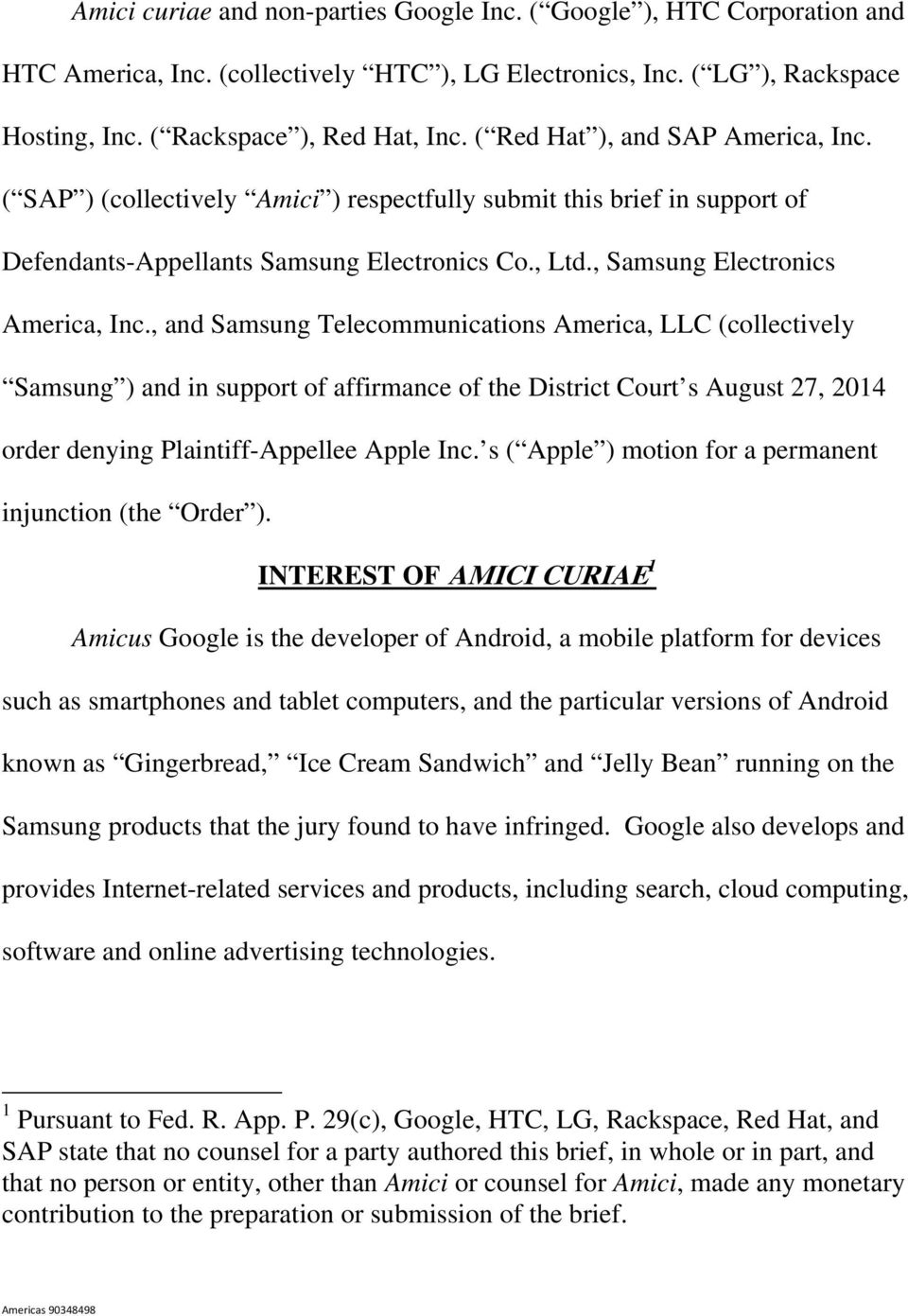 , and Samsung Telecommunications America, LLC (collectively Samsung ) and in support of affirmance of the District Court s August 27, 2014 order denying Plaintiff-Appellee Apple Inc.