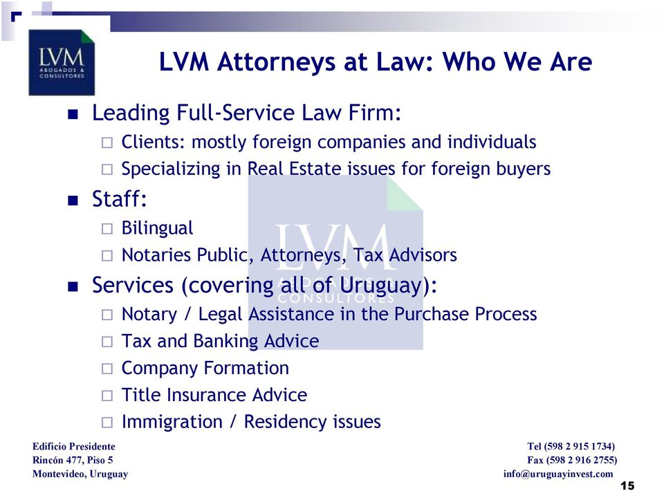 Attorneys, Tax Advisors Services (covering all of Uruguay): Notary / Legal Assistance in the Purchase