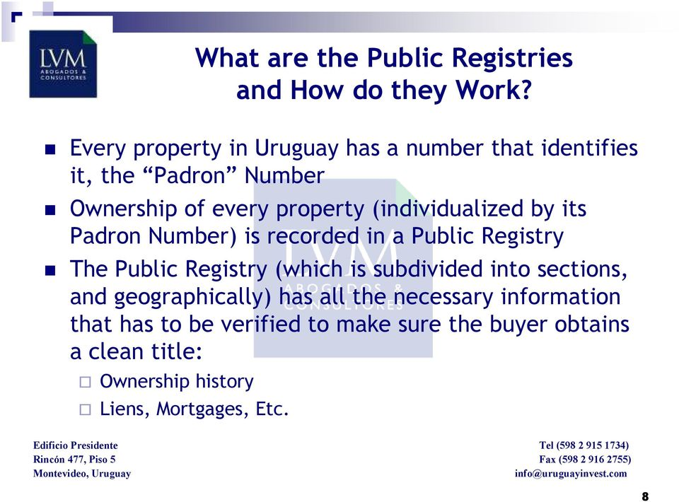 (individualized by its Padron Number) is recorded in a Public Registry The Public Registry (which is subdivided