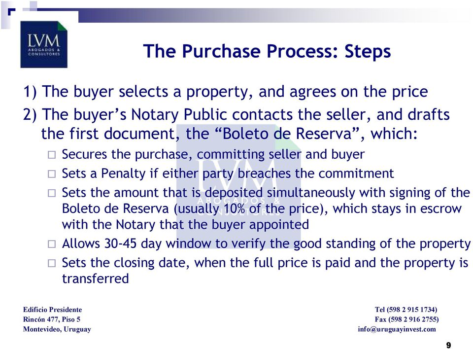 amount that is deposited simultaneously with signing of the Boleto de Reserva (usually 10% of the price), which stays in escrow with the Notary that the