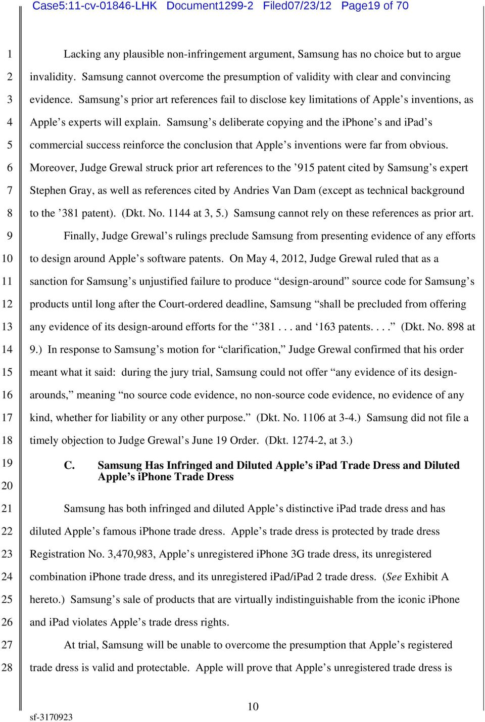 Samsung s prior art references fail to disclose key limitations of Apple s inventions, as Apple s experts will explain.