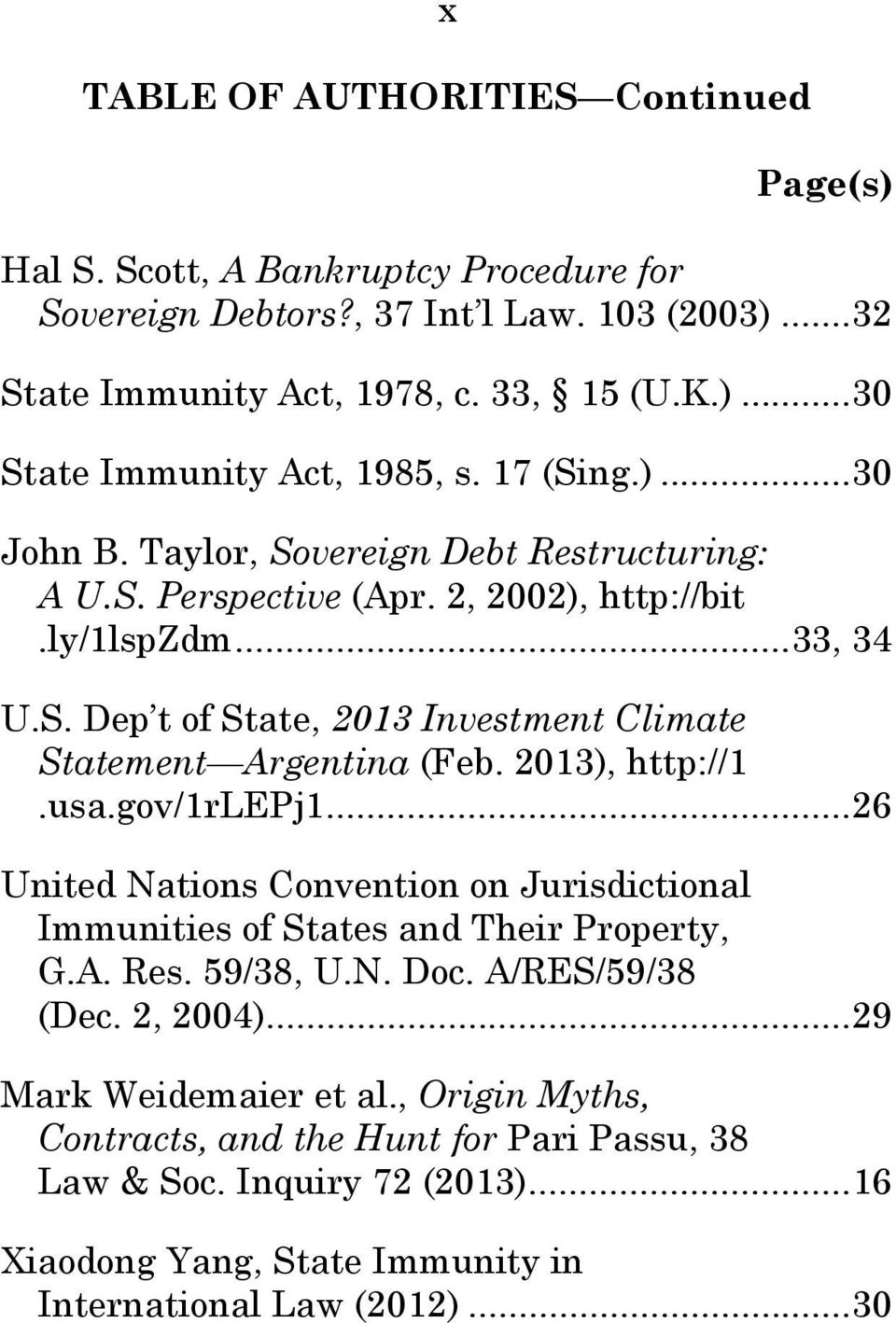 2013), http://1.usa.gov/1rlepj1... 26 United Nations Convention on Jurisdictional Immunities of States and Their Property, G.A. Res. 59/38, U.N. Doc. A/RES/59/38 (Dec. 2, 2004).