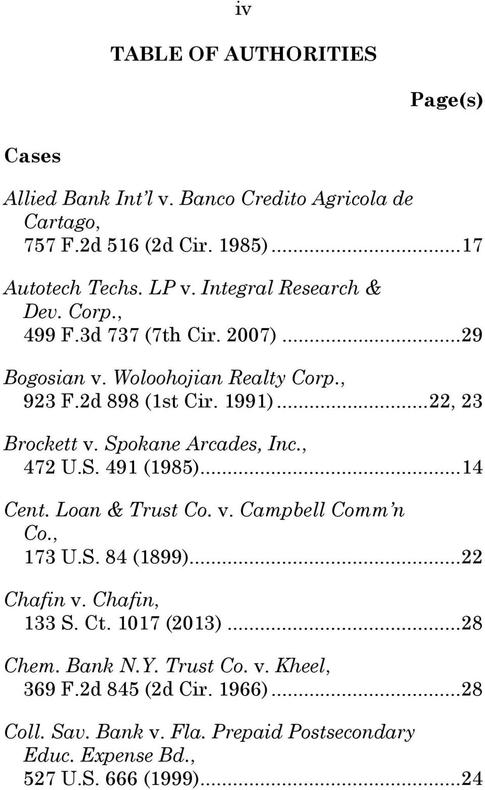 Spokane Arcades, Inc., 472 U.S. 491 (1985)... 14 Cent. Loan & Trust Co. v. Campbell Comm n Co., 173 U.S. 84 (1899)... 22 Chafin v. Chafin, 133 S. Ct.