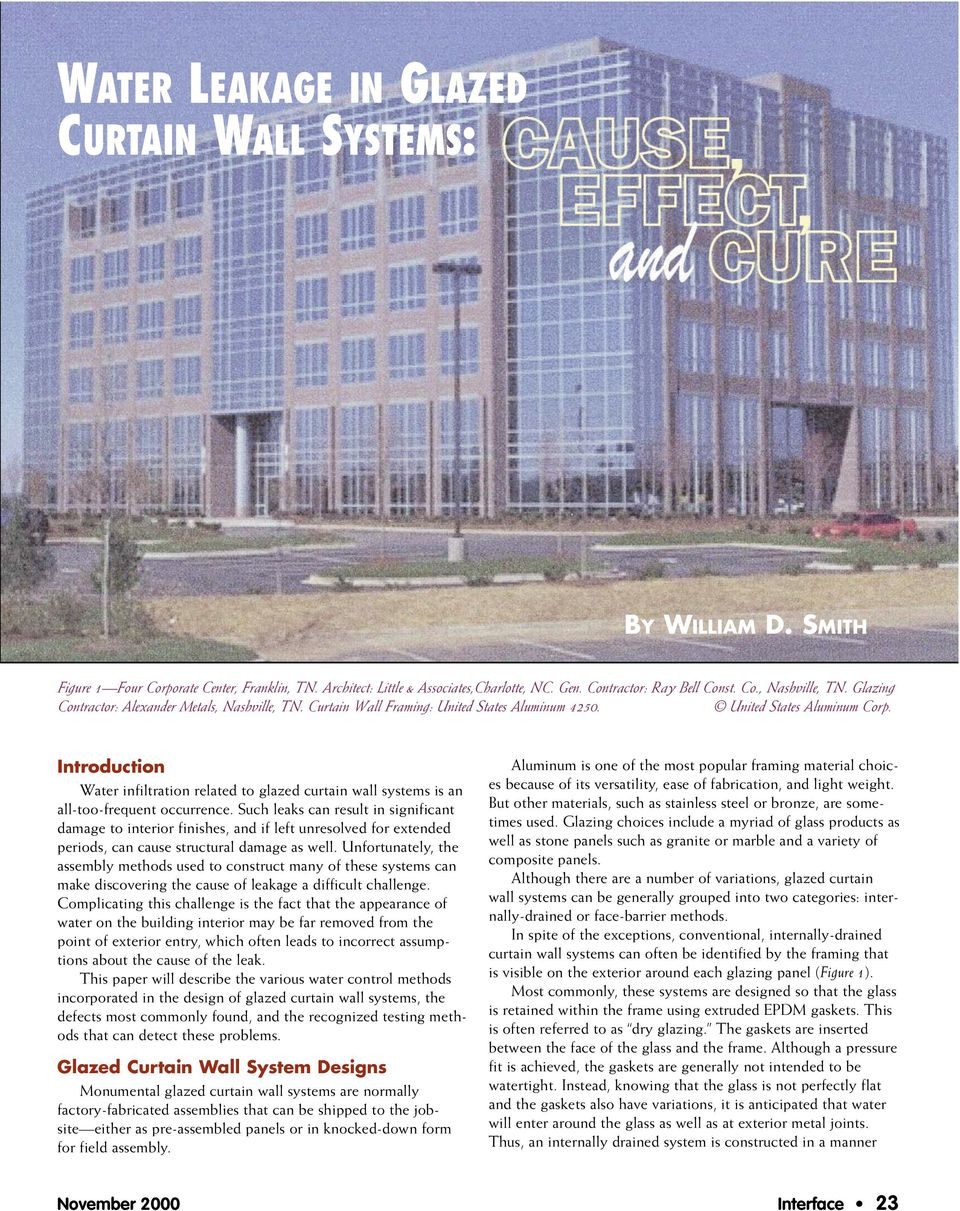 Introduction Water infiltration related to glazed curtain wall systems is an all-too-frequent occurrence.