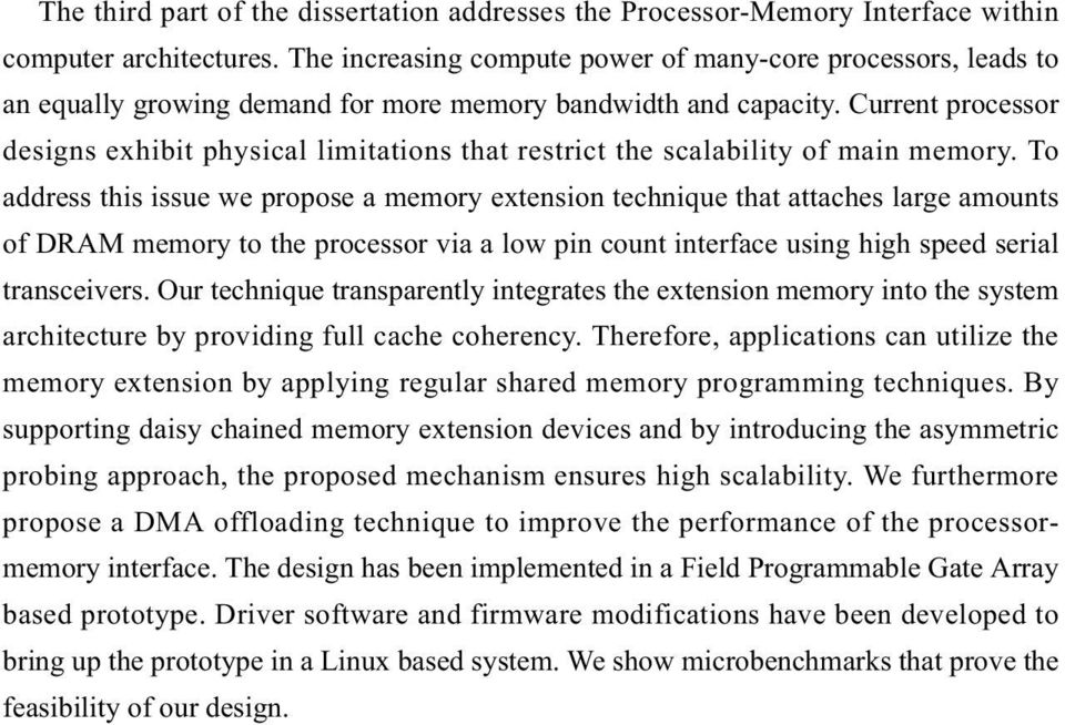 Current processor designs exhibit physical limitations that restrict the scalability of main memory.