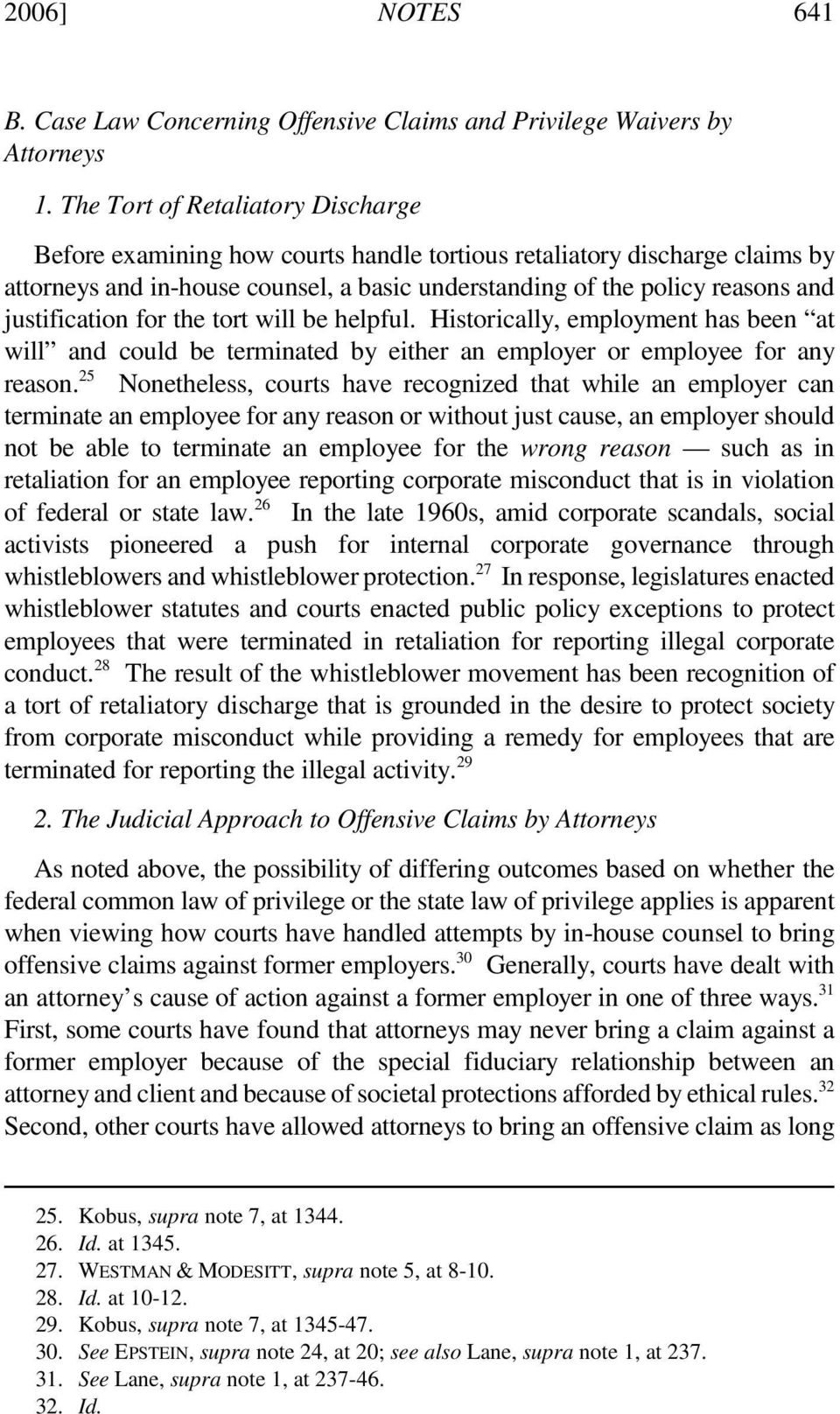 justification for the tort will be helpful. Historically, employment has been at will and could be terminated by either an employer or employee for any reason.