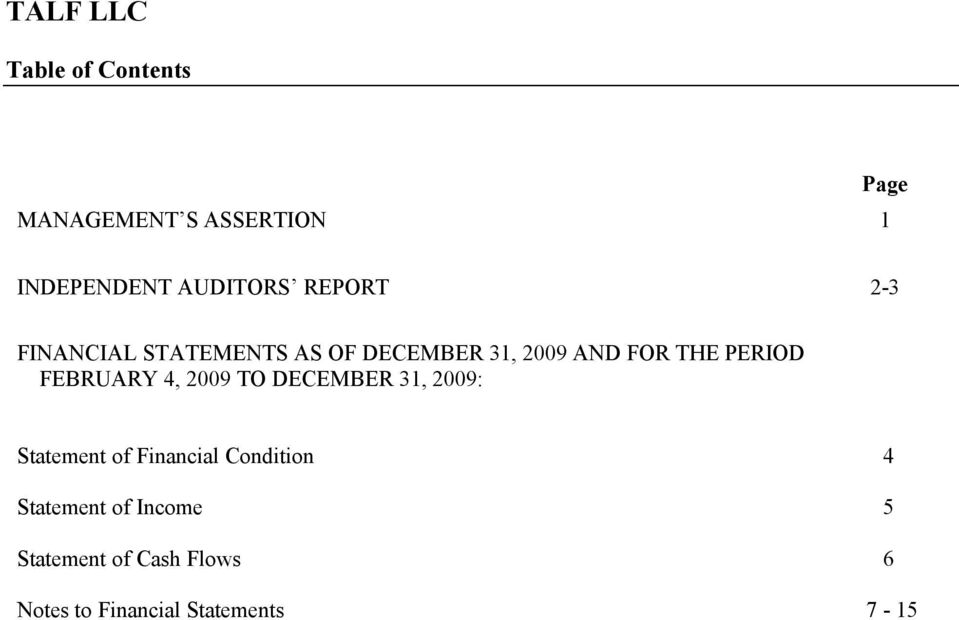 AND FOR THE PERIOD FEBRUARY 4, 2009 TO DECEMBER 31, 2009: Statement