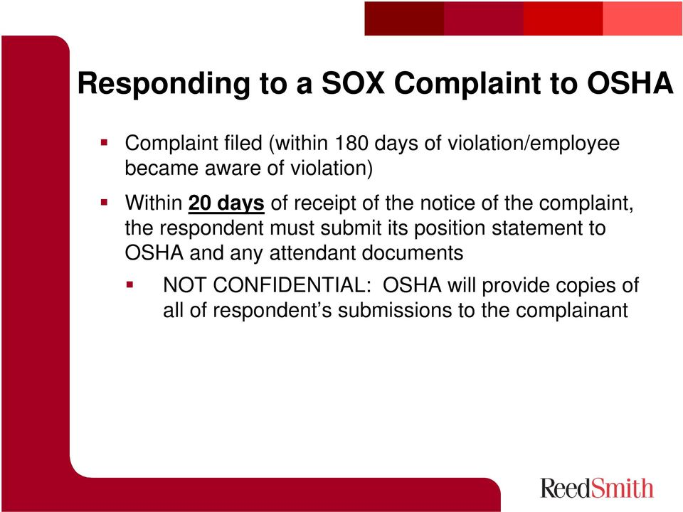 the complaint, the respondent must submit its position statement to OSHA and any