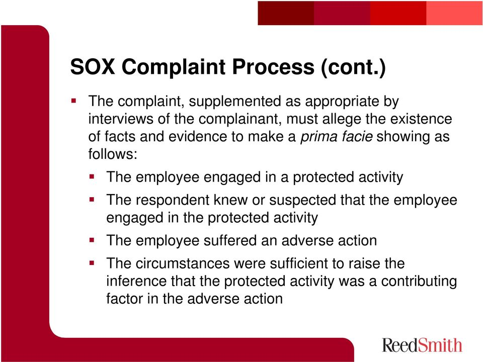 evidence to make a prima facie showing as follows: The employee engaged in a protected activity The respondent knew or
