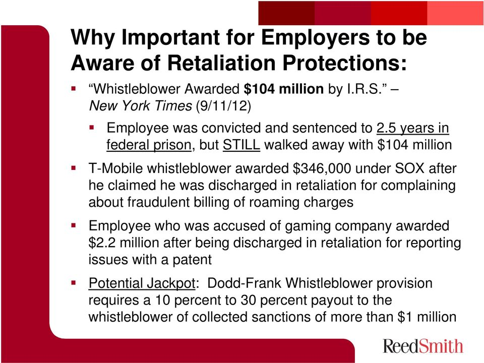 5 years in federal prison, but STILL walked away with $104 million T-Mobile whistleblower awarded $346,000 under SOX after he claimed he was discharged in retaliation for