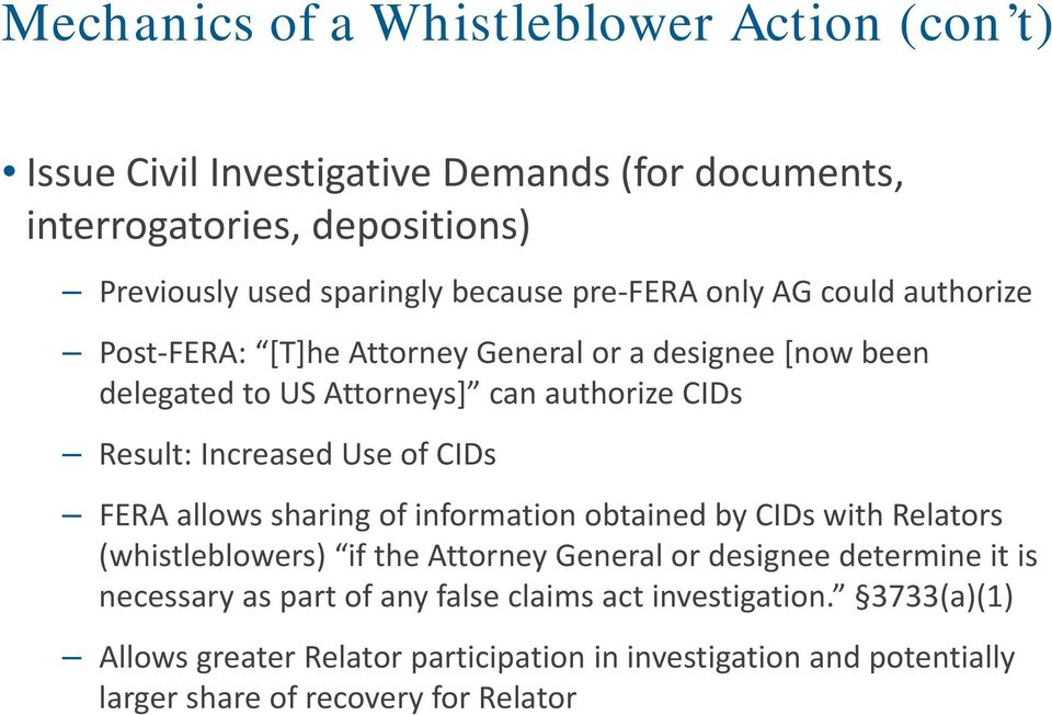 of CIDs FERA allows sharing of information obtained by CIDs with Relators (whistleblowers) if the Attorney General or designee determine it is necessary as