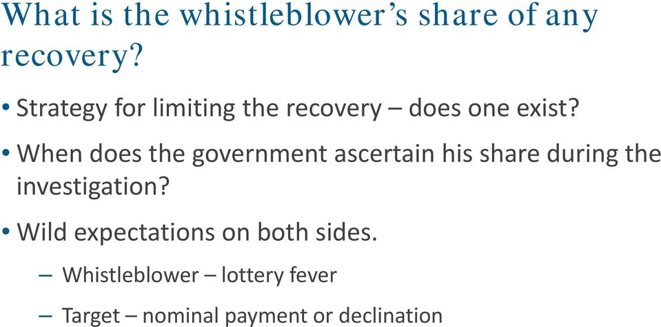 When does the government ascertain his share during the
