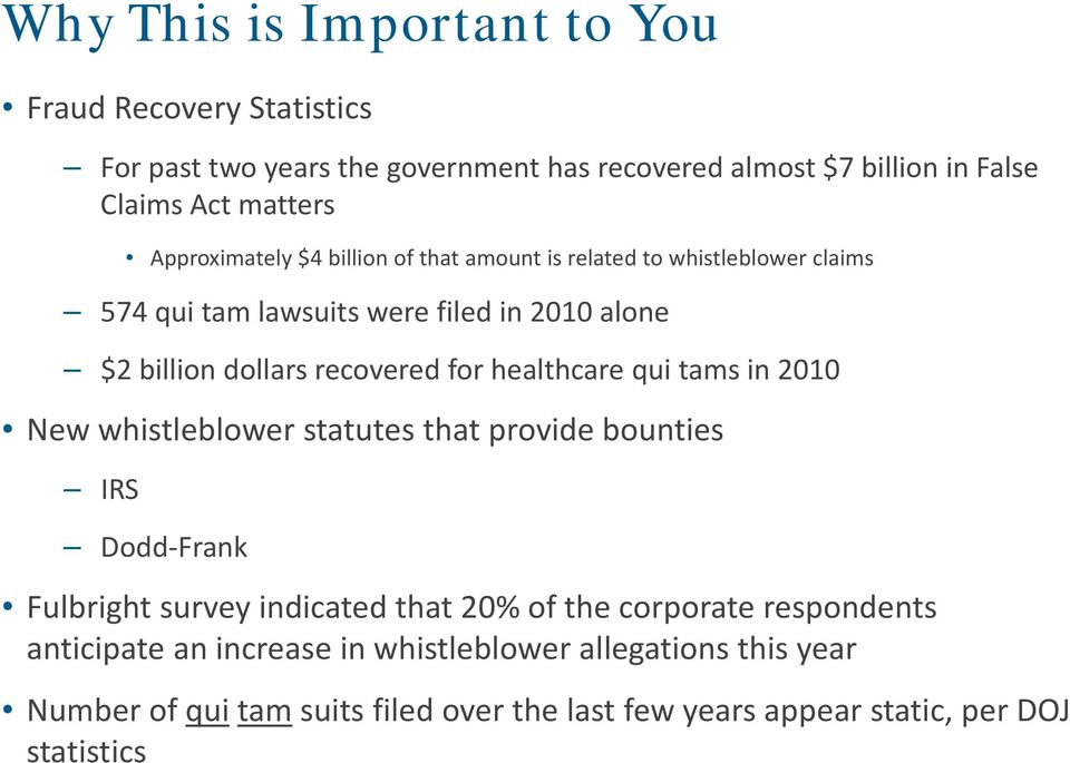 for healthcare qui tams in 2010 New whistleblower statutes that provide bounties IRS Dodd Frank Fulbright survey indicated that 20% of the corporate