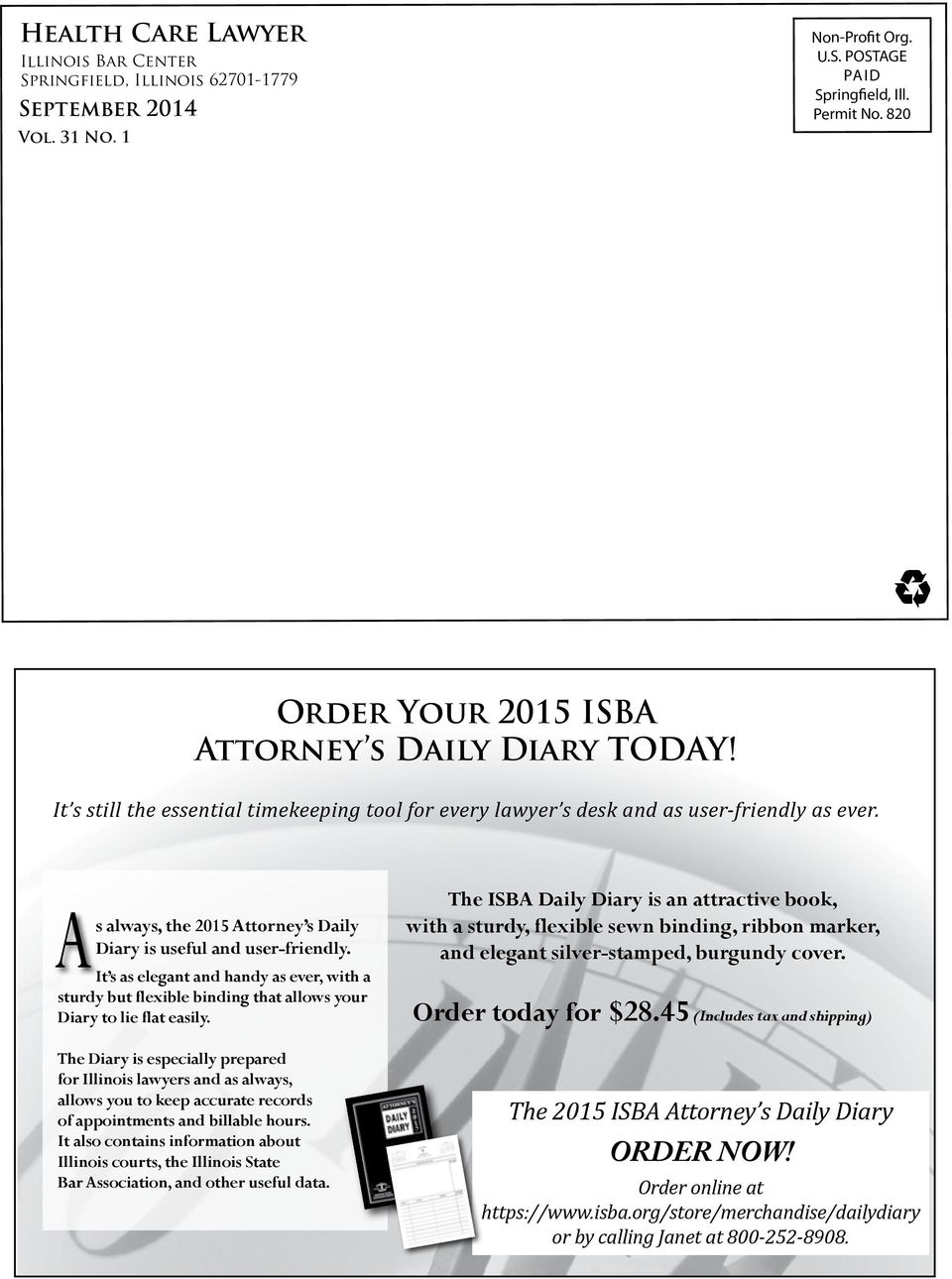 As always, the 2015 Attorney s Daily Diary is useful and user-friendly. It s as elegant and handy as ever, with a sturdy but flexible binding that allows your Diary to lie flat easily.