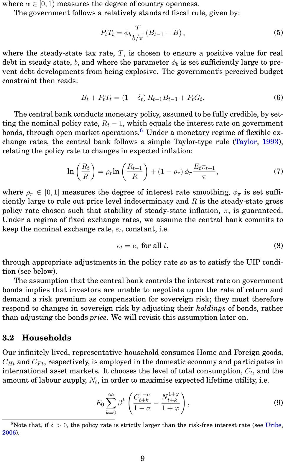 state, b, and where the parameter φ b is set sufficiently large to prevent debt developments from being explosive.