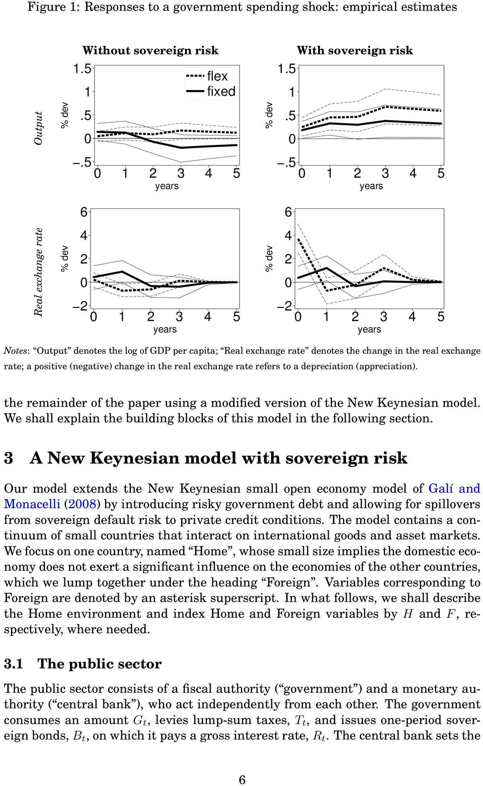 a positive negative) change in the real exchange rate refers to a depreciation appreciation). the remainder of the paper using a modified version of the New Keynesian model.