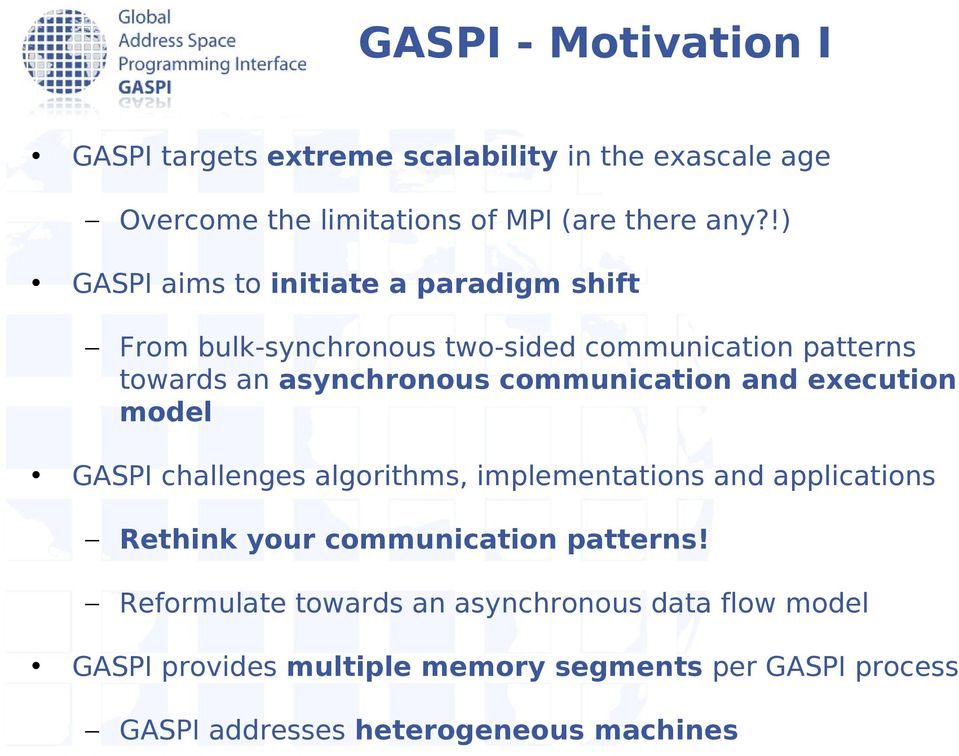 communication and execution model GASPI challenges algorithms, implementations and applications Rethink your communication patterns!