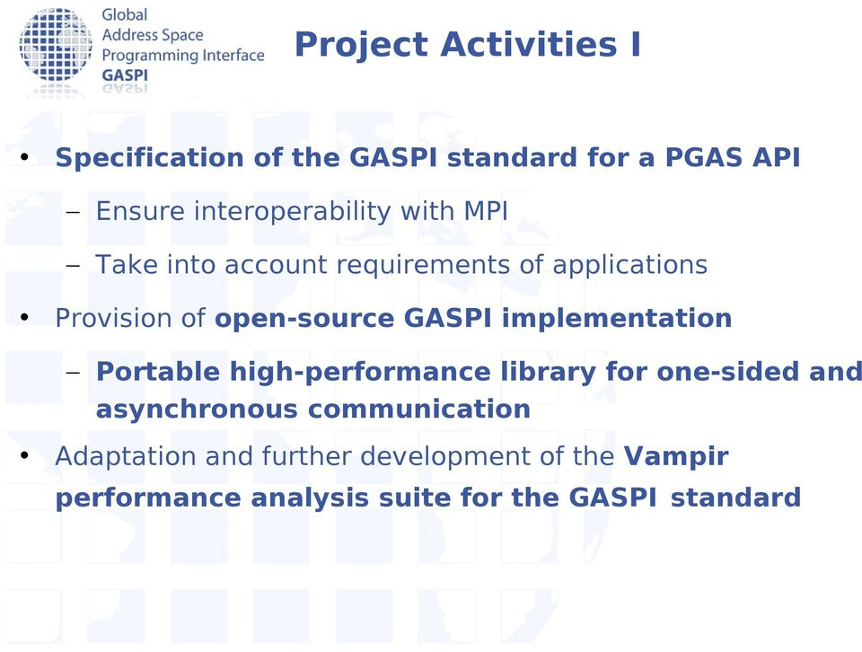open-source GASPI implementation Portable high-performance library for one-sided and