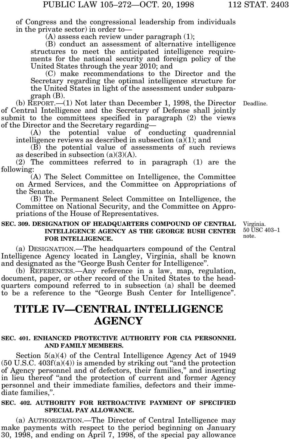 structures to meet the anticipated intelligence requirements for the national security and foreign policy of the United States through the year 2010; and (C) make recommendations to the Director and