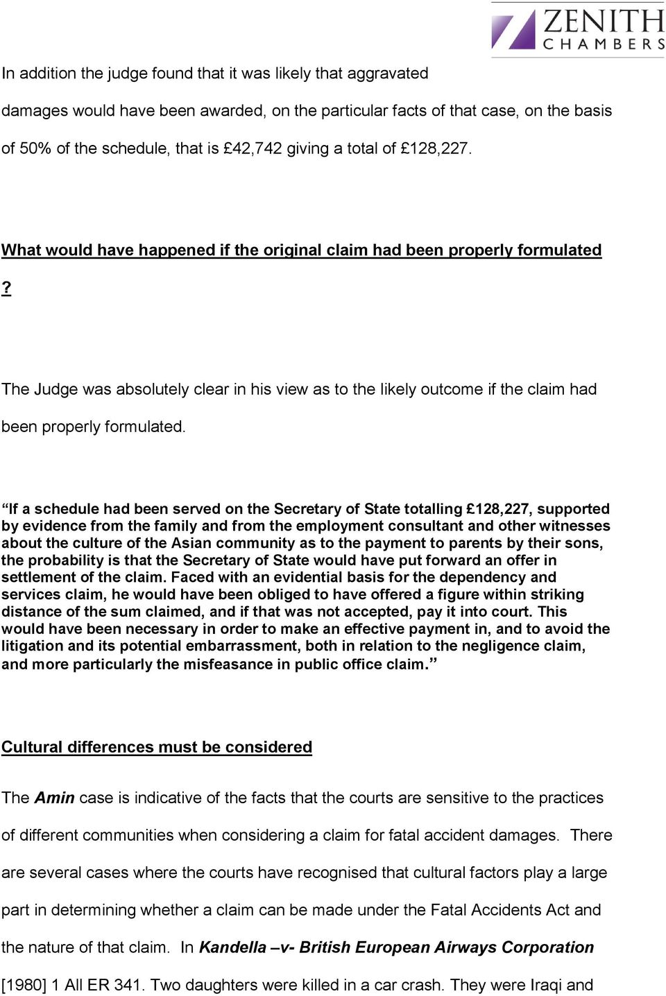 The Judge was absolutely clear in his view as to the likely outcome if the claim had been properly formulated.
