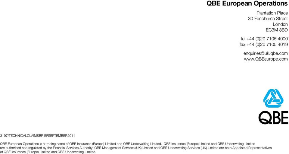 com 3197/technicalclaimsbriefSEPTEMBER2011 QBE European Operations is a trading name of QBE Insurance (Europe) Limited and QBE Underwriting Limited.