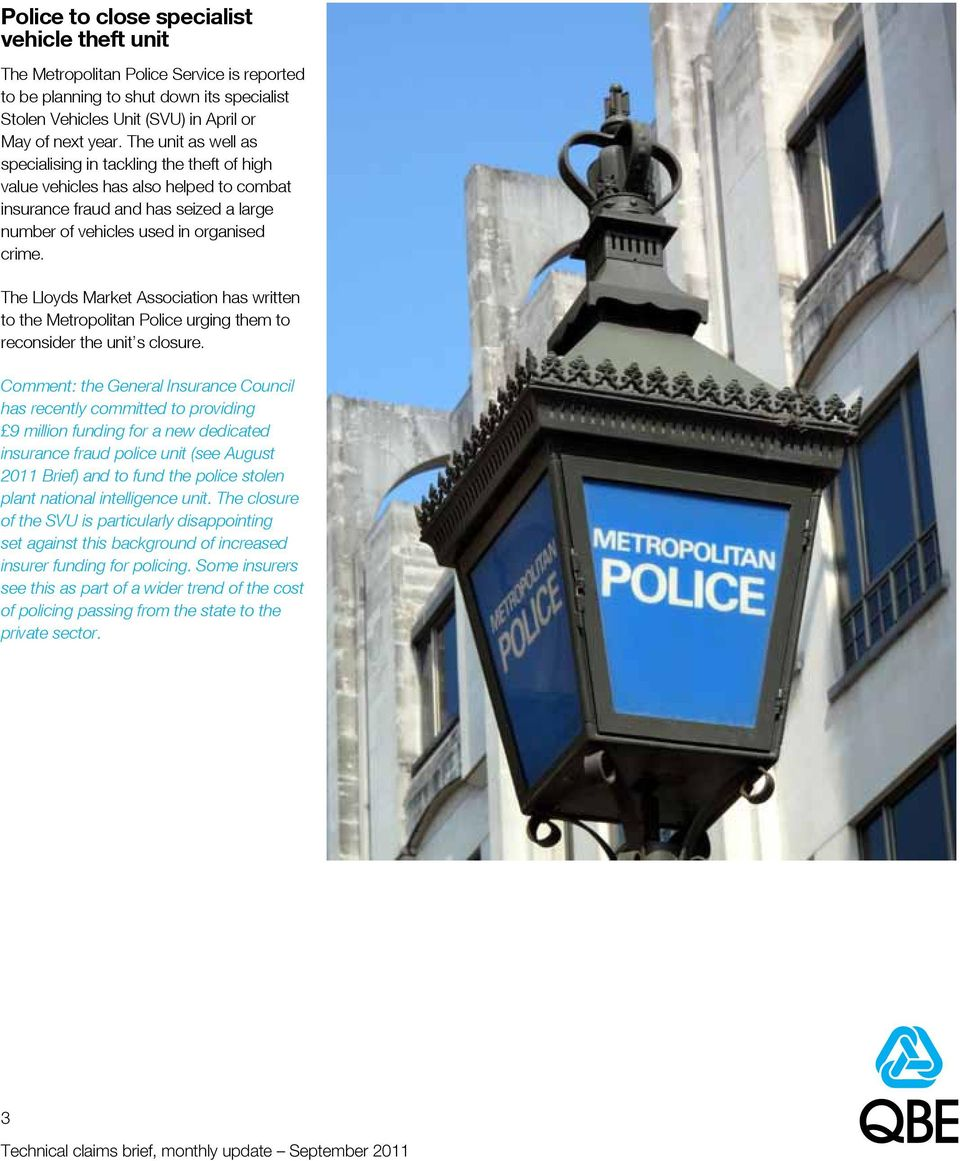 The Lloyds Market Association has written to the Metropolitan Police urging them to reconsider the unit s closure.