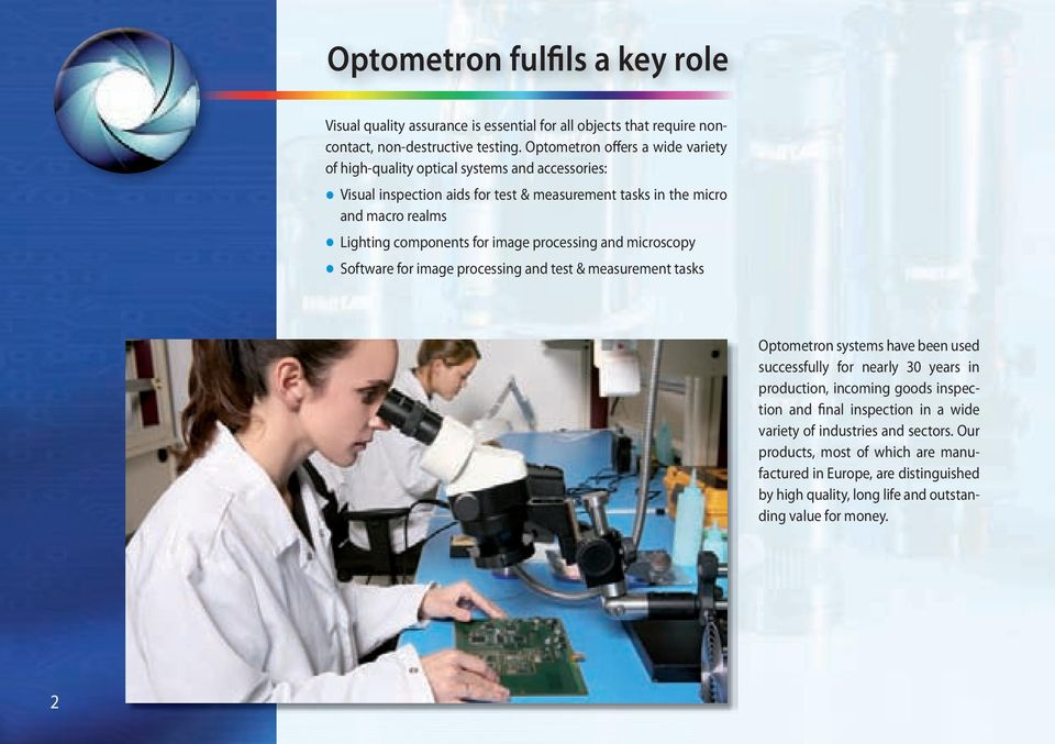 components for image processing and microscopy Software for image processing and test & measurement tasks Optometron systems have been used successfully for nearly 30 years in