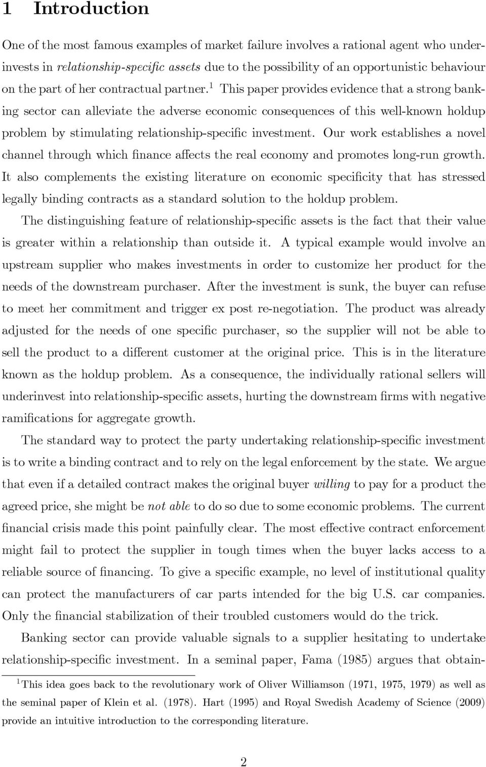 1 This paper provides evidence that a strong banking sector can alleviate the adverse economic consequences of this well-known holdup problem by stimulating relationship-speci c investment.